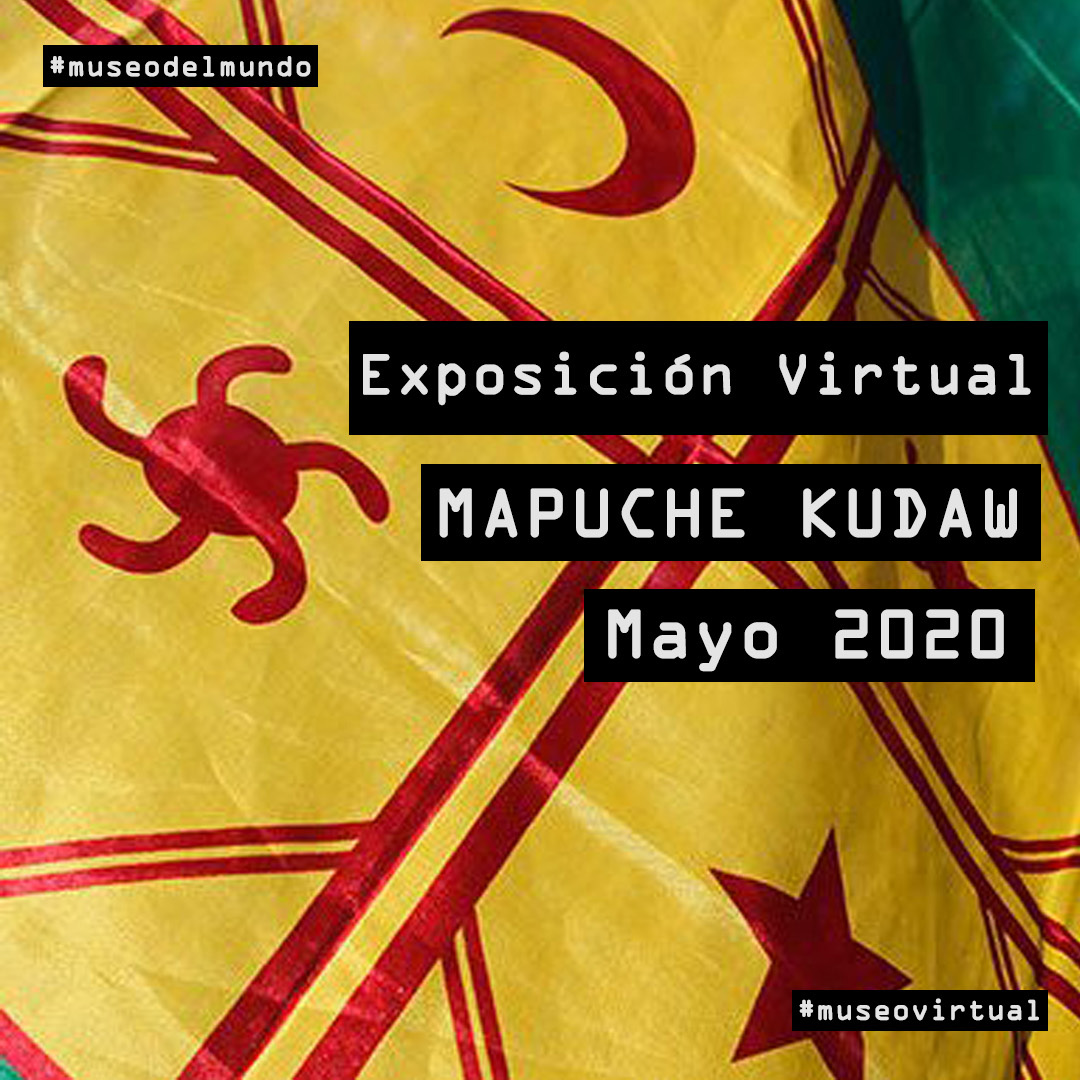 """[Exposición virtual] """"Mapuche Kudaw"""""""