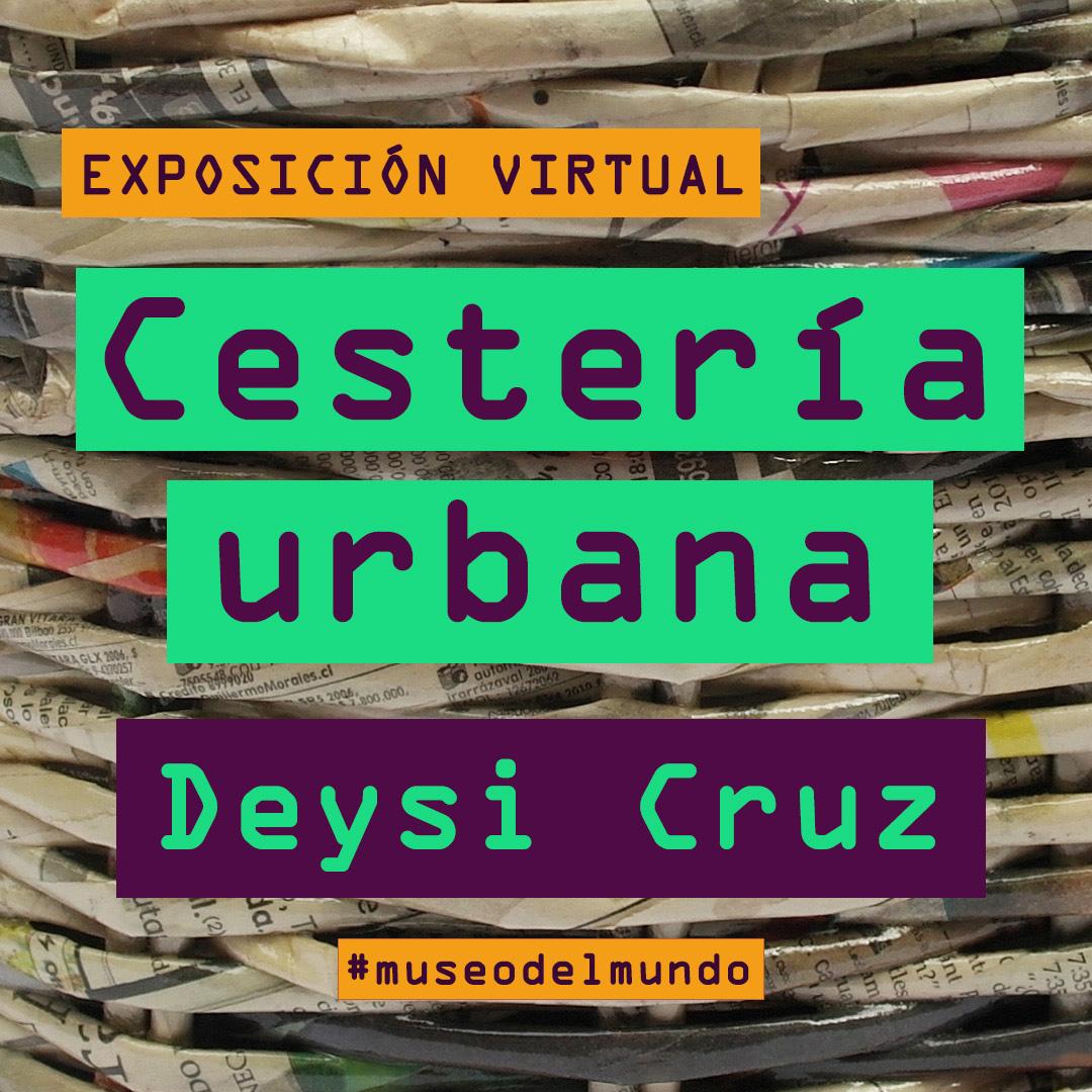 """[Exposición virtual] """"Cestería Urbana"""""""