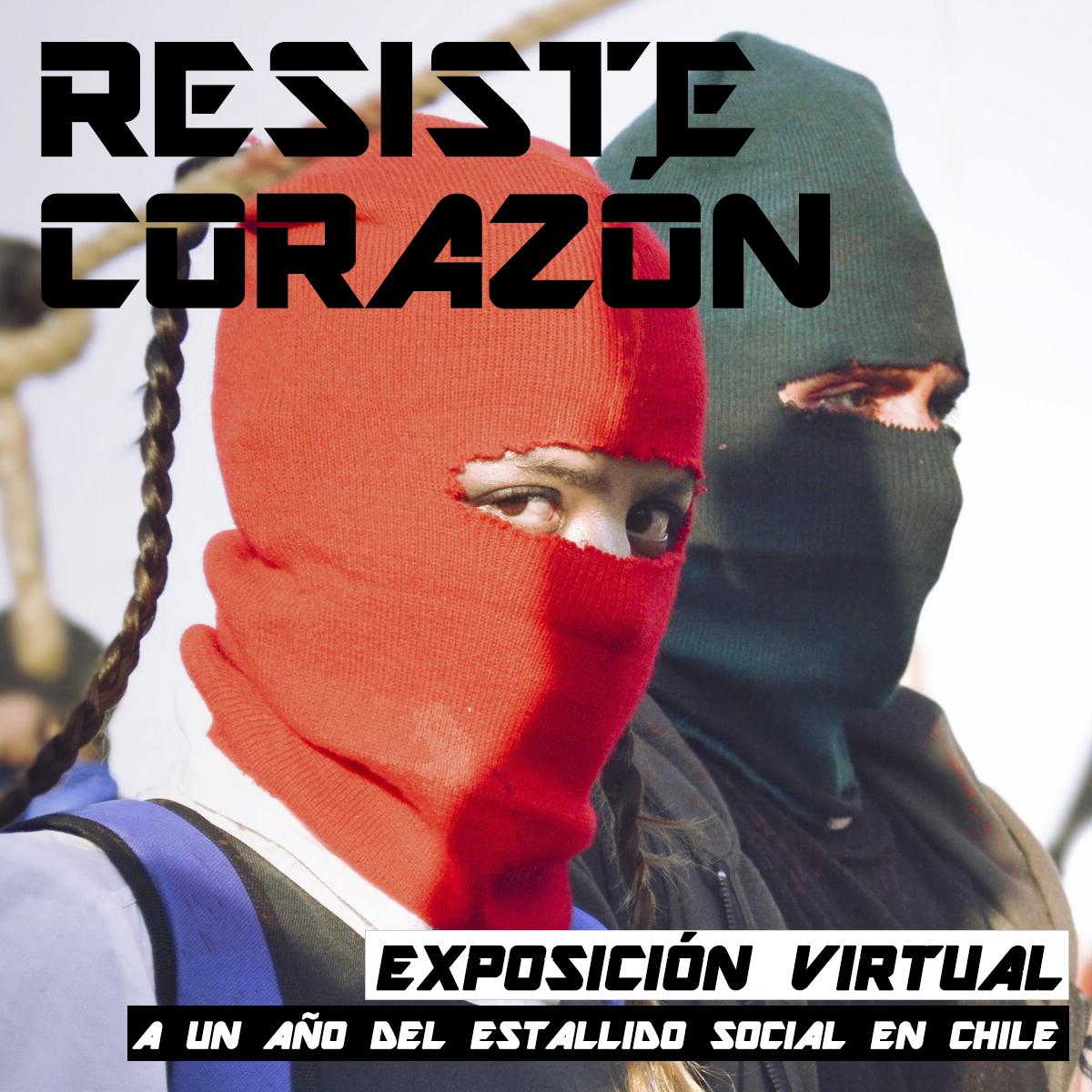 """[Exposición virtual] """"Resiste, corazón"""""""