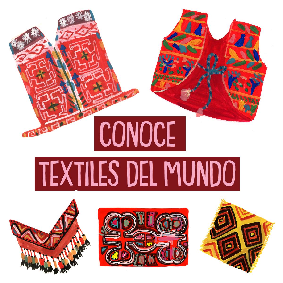 [Conoce] Textiles del Mundo
