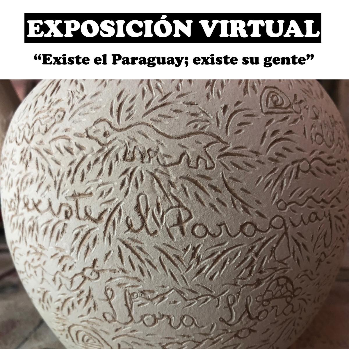 """[Exposición virtual] """"Existe Paraguay; existe su gente"""""""