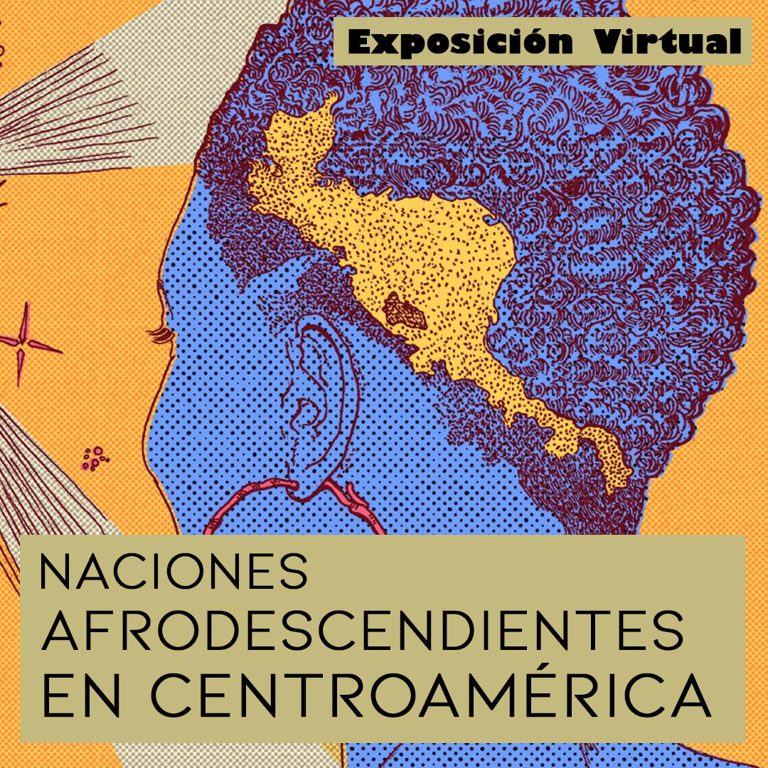 """[Exposición Virtual] """"Naciones Afrodescendientes en Centroamérica"""""""